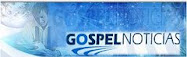 GOSPEL NOTICIAS.COM