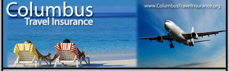 To travel should be using columbus travel insurance many reference