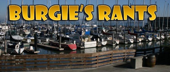 Burgie's Rants