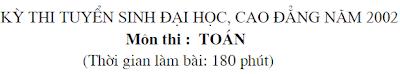 de thi dai hoc mon toan tu 2002 - 2010 va dap an