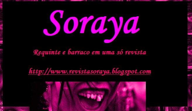 ..: Revista Soraya ..: Requinte e barraco em uma só revista