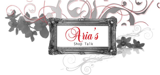 Aria's Shop Talk