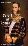 Carol I al României (1866-1881), Bucureşti, Editura Paideia, 2000, 276 p.
