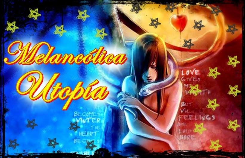Melancólica utopía