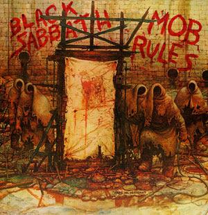 http://3.bp.blogspot.com/_5rG0WfKF5nE/RpQSRnkuAII/AAAAAAAAASc/_pgshtdIebI/s400/AlbumCovers-BlackSabbath-MobRules(1981).jpg