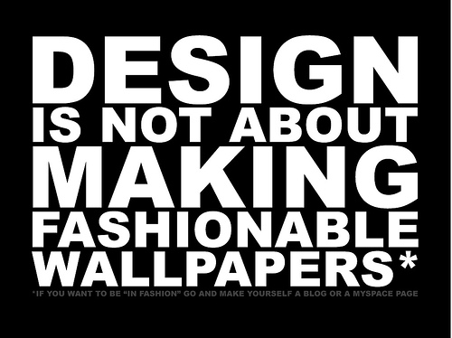 "Design+is+Not+About+Making+Fashionable+Wallpapers 70+ Super Creative Wallpapers ""About Design"""