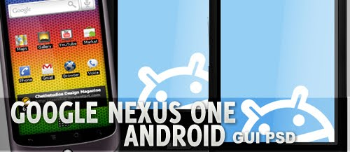 Google+Nexus+One+Android+GUI+PSD+Packs+For+Designers Google Nexus One, Android GUI PSD Packs For Designers