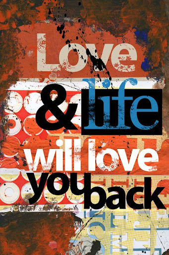 Life will love you back by Wantted Spectacular Examples of Typography / Text Art