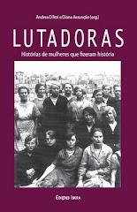 LUTADORAS. HISTÓRIAS DE MULHERES QUE FIZERAM HISTÓRIA - EDICIÓN BRASILEÑA