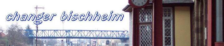 Changer Bischheim