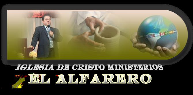 Iglesia de Cristo Ministerios El Alfarero PREDICA DE LA SEMANA