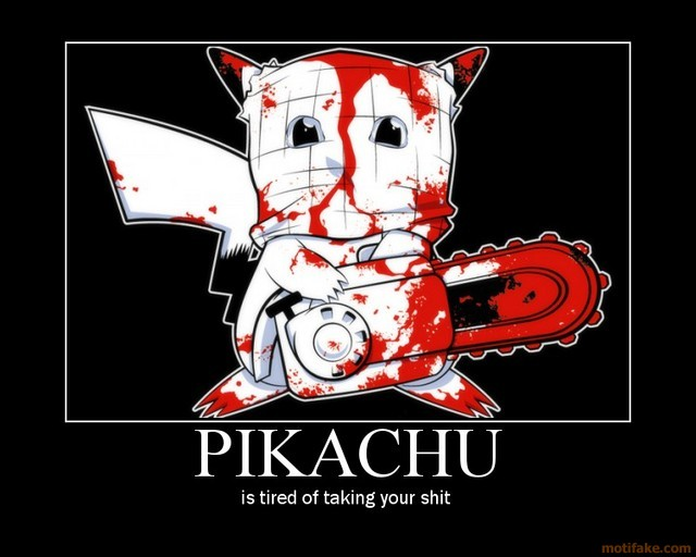 The New and Improved Funny Picture Thread - Page 4 Pikachu-demotivational-poster-1215382542
