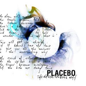 Placebo - Never-Ending Why Lyrics   MetroLyrics