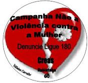 CAMPANHA NÃO A VIOLÊNCIA CONTRA A MULHER