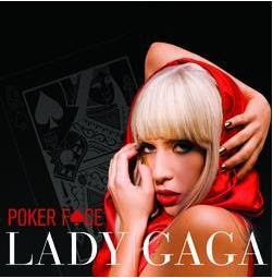 TO LADY GAGA � POKER FACE