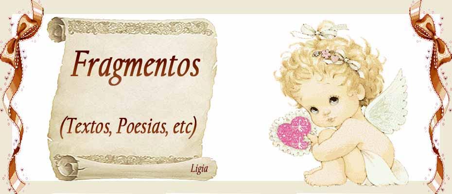 Fragmentos (Textos, Poesias, etc)