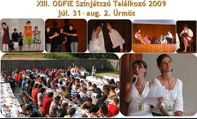 XIII. ODFIE Színjátszó Találkozó 2009 júl. 31-aug. 2. Ürmös