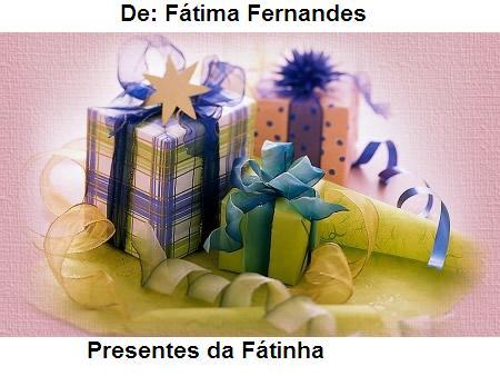 Presentes da Fátinha