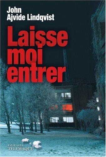 Laisse-moi entrer - John Ajvide Lindqvist Laisse-moientrer