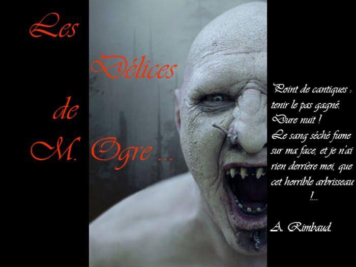 Les Délices de M. Ogre...