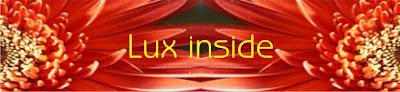 Lux inside - Mă deschid spre viaţă petală cu petală...