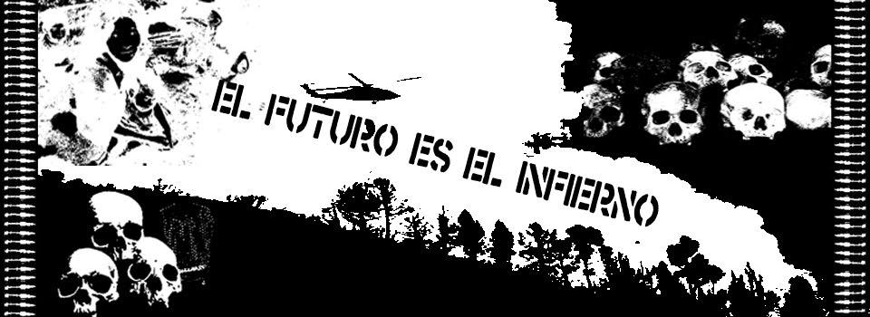EL FUTURO ES EL INFIERNO