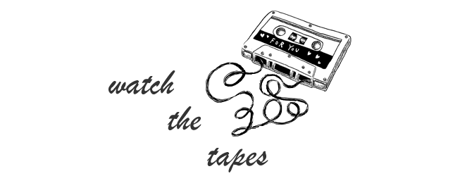 Watch The Tapes