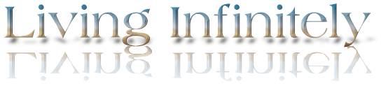 Living Infinitely
