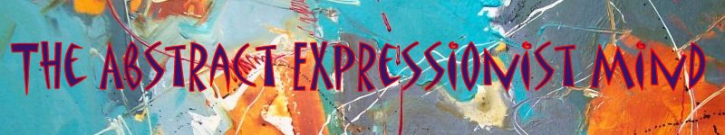 The Abstract Expressionist Mind