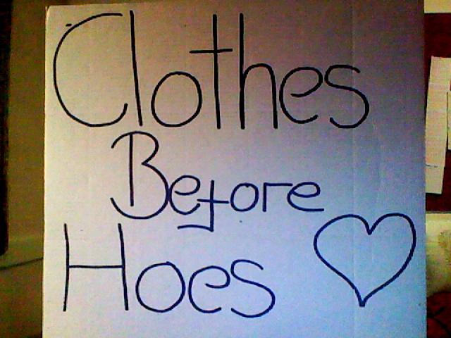 Clothes Before Hoes