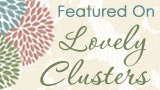 Featured on Lovely Clusters