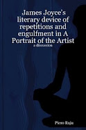 James Joyce's literary device of repetitions and engulfment in A Portrait of theArtist:a discussion