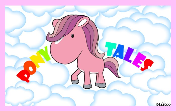 ** Pony Tales is in Town**