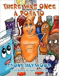 "Ebony Haywood's ""There Was Once A Potato"""