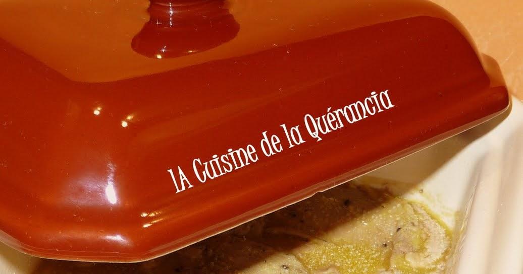 La Cuisine De La Qu Rancia Foie Gras Mi Cuit Maison