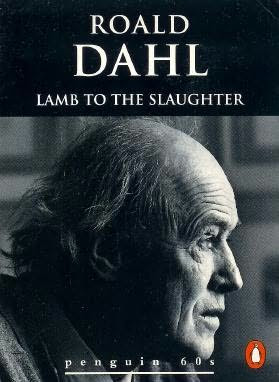 the development of the character in lamb to the slaughter by roald dahl Topic: how and why roald dahl uses tone to reveal more about the characters thesis: in roald dahl's lamb to the slaughter the use of tone is comprehensively to show the real lamb of the story, patrick.
