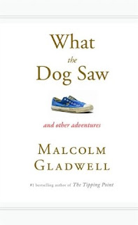 What the Dog saw book cover by Malcolm Gladwell review
