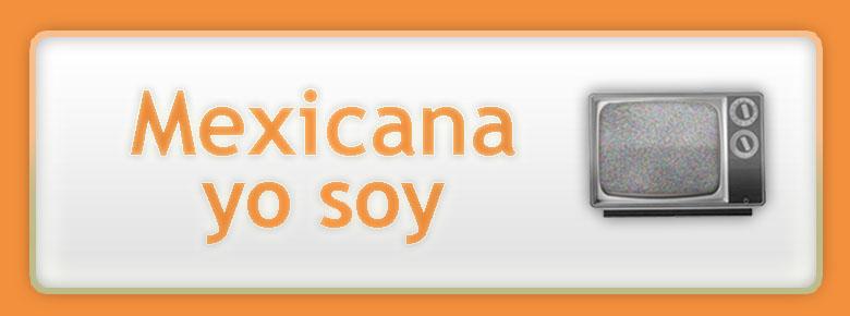 mexicana yo soy