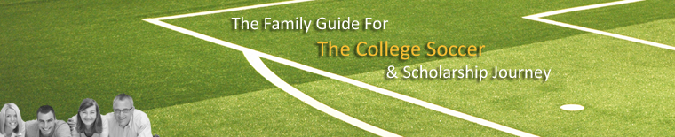 The Family Guide For The College Soccer And Scholarship Journey