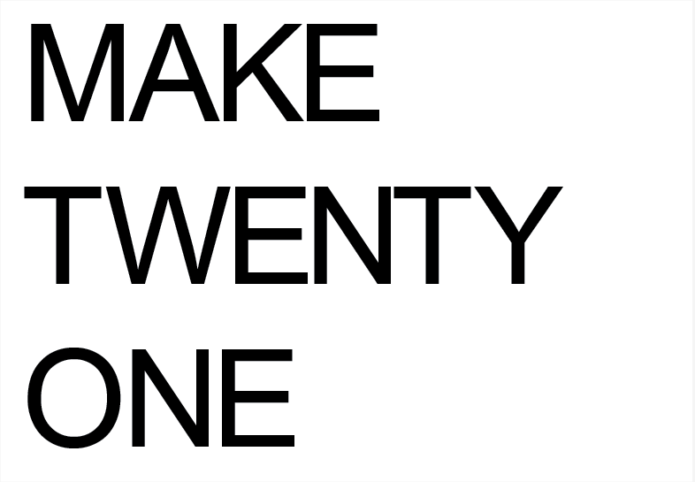 make twenty one