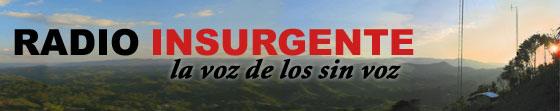 Radio Insurgente , La voz de los sin voz , la radio de los zapatistas...