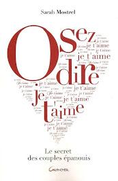 OSEZ DIRE JE T'AIME  de Sarah Mostrel Editions Grancher