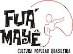 Fuá Mayê Cultura Popular Brasileira