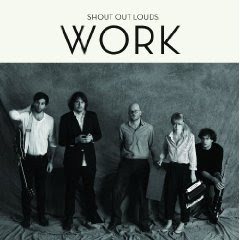 Shout Out Louds – Work