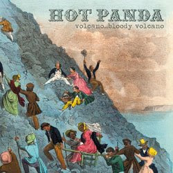Hot Panda - Volcano... Bloody Volcano