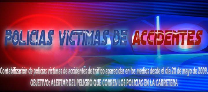 POLICÍAS VÍCTIMAS DE ACCIDENTES