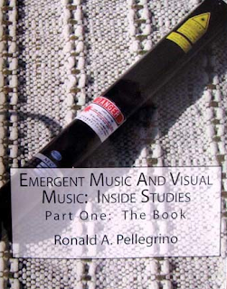 Ron Pellegrino - EMERGENT MUSIC AND VISUAL MUSIC: INSIDE STUDIES