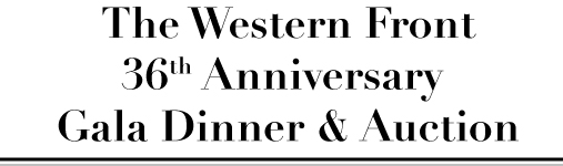 Western Front 36th Anniversary Gala Dinner and Auction