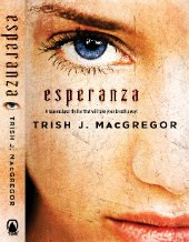 ESPERANZA  by TRISH MACGREGOR - read my 09/17/10 review -
