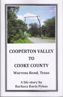 Cooperton Valley to Cooke County, Warrens Bend, Texas - A life story by Barbara Davis Pybas